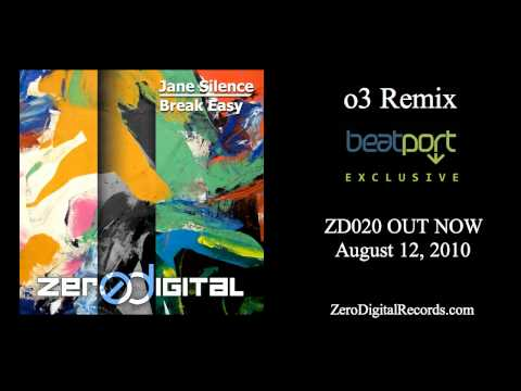 Jane Silence - Break Easy (o3 Remix)