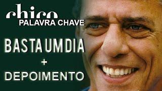 Chico Buarque: Basta Um Dia (DVD Palavra Chave)