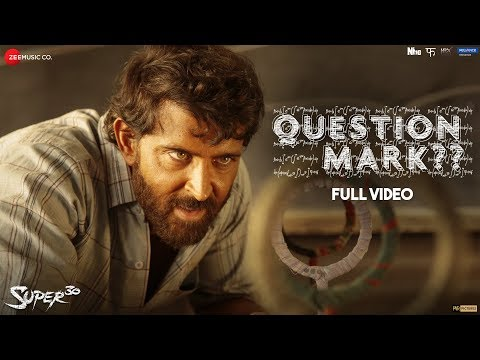 Question Mark Super 30 Hrithik Roshan Ajay Atul Amitabh Bhattacharya