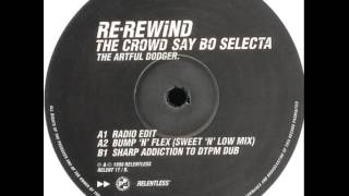 Artful Dodger - Re-Wind The Crowd Say Bo Selecta (Bump 'N' Flex Sweet 'N' Low Mix)