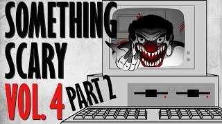 Something Scary Vol 4  - Creepypasta Story Time Part 2 // Something Scary | Snarled