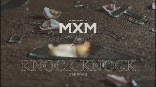 MXM (BRANDNEWBOYS)   KNOCK KNOCK   TAK REMIX (華納official HD 高畫質官方中字版)