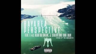 The Mekanix ft. E-40, Keak Da Sneak, J. Stalin & Turf Talk - Bay Area Perspective [NEW 2014]