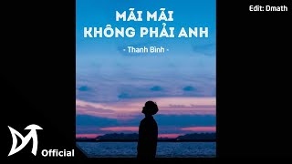 Mãi Mãi Không Phải Anh   Thanh Bình   Lyrics Video