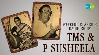 T.M.S - P. Susheela | Weekend Classic Radio Show | Tamil  | RJ Mana