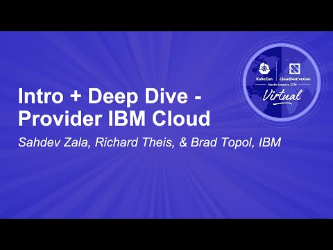 Image thumbnail for talk Intro + Deep Dive - Provider IBM Cloud