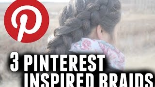 3 PINTREST INSPIRED BRAIDS' | Nica Rae