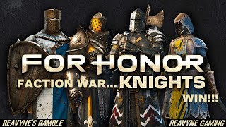 For Honor- KNIGHTS WIN!! The Faction War Is Rigged 100% Confirmed!!