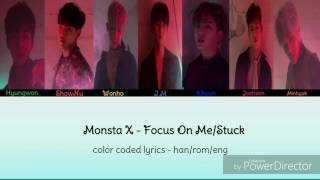 Monsta X - Focus On Me/Stuck color coded lyrics (han/rom/eng)