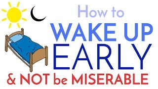 How To Wake Up Early   And Not Be Miserable