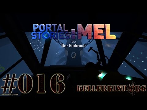 Portal Stories: Mel #16 – Der Einbruch ★ Let's Play Portal Stories: Mel [HD|60FPS]
