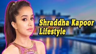 Shraddha Kapoor Age, Height, Family, House, Biography & Awards