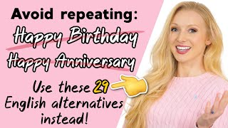20 Different Ways To Wish 'Happy Birthday' & 'Happy Anniversary' - Alternative English Phrases!