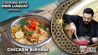 Chicken Biryani - Cooking with Aamir Liaquat Episode 08