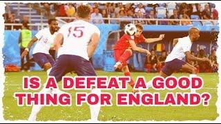 England 0-1 Belgium   Is defeat an actual good thing?