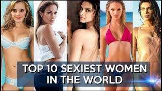 Top 10 sexiest women in the world