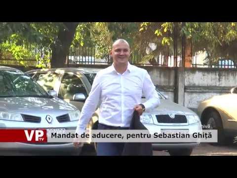 Mandat de aducere, pentru Sebastian Ghiță