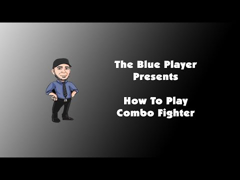 The Blue Player Presents - How to Play Combo Fighter