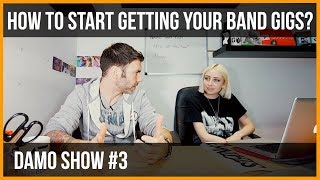 HOW TO START GETTING YOUR BAND GIGS?