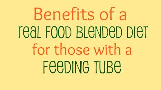 Benefits of a Blended Diet for those with a Feeding Tube - Real Food for Real People
