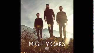 Mighty Oaks   When I Dream I See (2014)