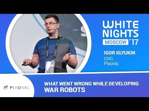 Igor Klyukin (Pixonic) - What Went Wrong While Developing War Robots