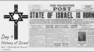 (#22 5980) Day 4 - History of Israel (Part 1 - Israel & the Church)