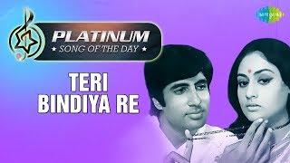 Platinum song of the day | Teri Bindiya Re | तेरी