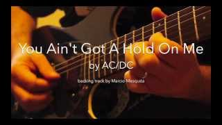 You Ain't Got A Hold On Me (AC/DC) - backing track in B minor