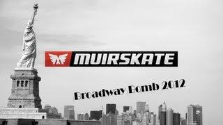 2012 Broadway Bomb | MuirSkate Longboard Shop