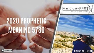 2020 Prophetic Meaning 5780 | Episode 1000