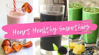 3 Heart Healthy Smoothies - PROTECT YOUR HEART ♥