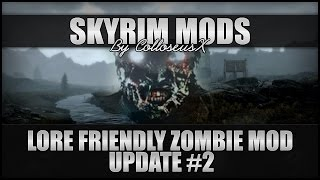 Skyrim: Lore Friendly Zombie Mod - Update #2