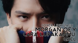 Cara Lupakanmu - Gisel Cover By Morgan OEY