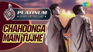 Platinum song of the day | Chahoonga Main Tujhe   - YouTube
