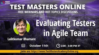"Test Masters Online: Lalitkumar Bhamare ""Evaluating Testers in Agile Team"""