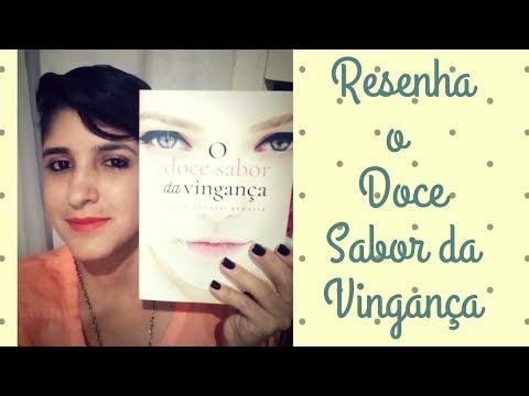 RESENHA - O Doce sabor da Vingança- Paula Toyneti - LeiturasdaTchella