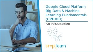 Google Cloud Platform Big Data & Machine Learning Fundamentals CPB100