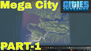 Cities Skylines - Unlocking 81 tiles of the Map for Mega City PART-1
