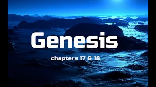 Bible Study Genesis Chapters 17 & 18