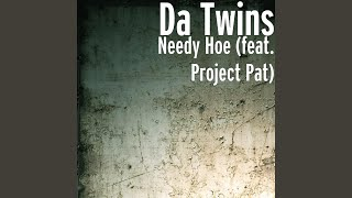 Needy Hoe (feat. Project Pat)