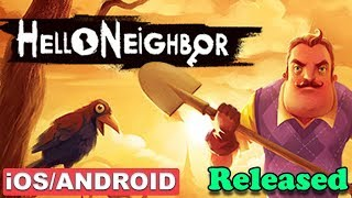 Hello Neighbor - Released WorldWide. Download Now. ( iOS / Android )