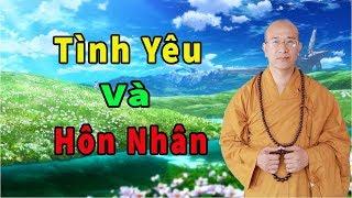 Duyên Nợ Và Nghiệp Nợ Trong Tình Yêu Và Hôn Nhân Vợ Chồng - Thầy Thích Trúc Thái Minh