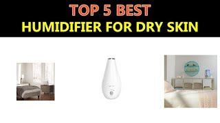Best Humidifier for Dry Skin 2020