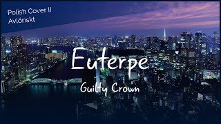 【Polish Cover II】Guilty Crown: Euterpe (Avlönskt)