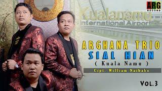 Download lagu Sial Hian Kualanamu Arghana Trio Mp3