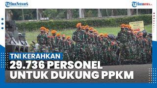 TNI Siapkan 29.736 Personel untuk Amankan PPKM Mikro di Pulau Jawa sampai Bali