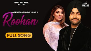 Roohan   : Ammy Virk  | Mannat Noor | Sonam Bajwa | Latest Punjabi Song 2020 | White Hill Music