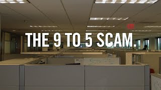 Why Getting A Job Is A Complete SCAM