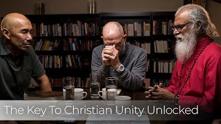 The Key to Christian Unity Unlocked with Francis Chan, Hank Hanegraaff & Gospel for Asia Founder